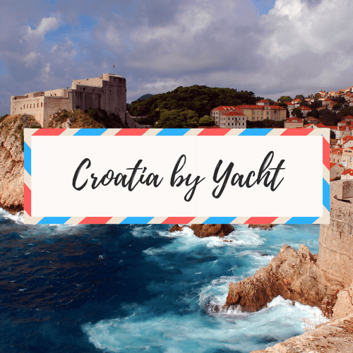 Croatia by Yacht, visit Dubrovnik by yacht.