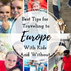 Best Tips for Traveling to Europe With or Without Kids